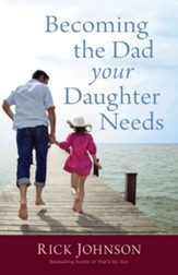 Becoming the Dad Your Daughter Needs - eBook