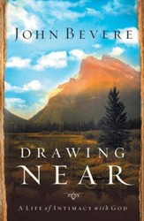 Drawing Near: A Life of Intimacy with God - eBook