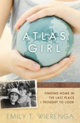 Atlas Girl: Finding Home in the Last Place I Thought to Look - eBook