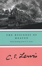 The Business of Heaven: Daily Readings from C.S. Lewis