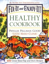 Fix-It and Enjoy-It Healthy Cookbook: 400 Great Stove-Top and Oven Recipes Trade Paper