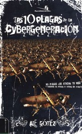 10 Plagas de la Cybergeneración  (10 Plagues of the Cyber-Generation)