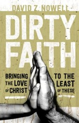 Dirty Faith: Bringing the Love of Christ to the Least of These - eBook