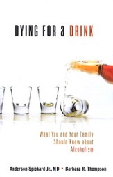 Dying for a Drink: What You and Your Family Should Know About Alcoholism - eBook