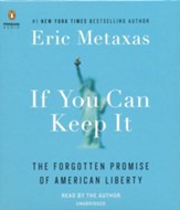 If You Can Keep It: The Forgotten Promise of American Liberty, Unabridged CD