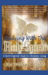 Studying With The Holy Spirit: (A Spirit-Inspired Study in Christian Living) - eBook