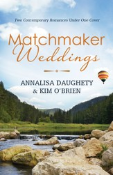 Matchmaker Weddings: Two Contempoary Romances Under One Cover - eBook