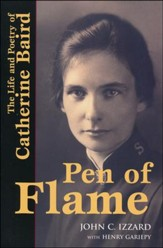 Pen of Flame: The Life and Poetry of Catherine Baird