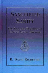 Sanctified Sanity: The Life and Teaching of Samuel Logan Brengle