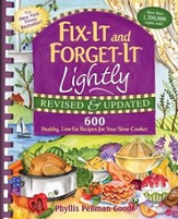 Fix-It and Forget-It Lightly: 600 Healthy, Low-Fat Recipes for Your Slow Cooker, Revised & Updated (Plastic Comb Binding)