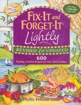 Fix-It and Forget-It Lightly: 600 Healthy, Low-Fat Recipes for Your Slow Cooker, Revised & Updated