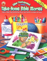 New Testament Take-Home Bible Stories: Easy-to-Make, Reproducible  Mini-Books That Children Can Make & Keep!, Preschool-Grade 2