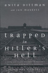 Trapped In Hitler's Hell: A Young Jewish Girl Discovers the Messiah's Faithfulness in the Midst of the Holocaust