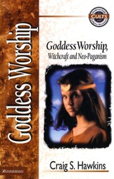 Goddess Worship - Zondervan Guide to Cults & Religious Movements Series