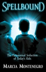 Spellbound: The Paranormal Seduction of Today's Kids - eBook