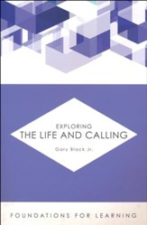 Exploring the Life and Calling [Foundations for Learning]