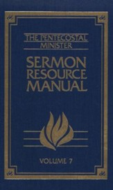 Pentecostal Minister Sermon Resource Manual Volume 7