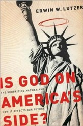 Is God on America's Side? The Surprising Answer and How it Affects Our Future