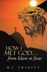 HOW I MET GOD from Islam to Jesus - eBook