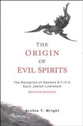 The Origins of Evil Spirits: The Reception of Genesis 6:1-4 in Early Jewish Literature, Revised Edition