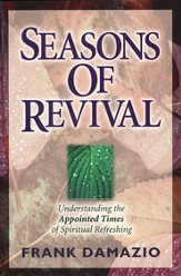 Seasons of Revival: Understanding the Appointed Times  of Spiritual Refreshing