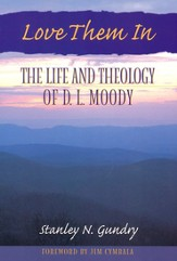 Love Them In: The Life and Theology of D.L. Moody (slightly imperfect)
