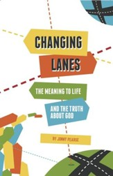 Changing Lanes: The Meaning to Life and the Truth about God - eBook