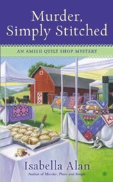 Murder, Simply Stitched: An Amish Quilt Shop Mystery - eBook