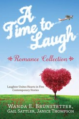 A Time to Laugh Romance Collection: Laughter Unites Hearts in Five Contemporary Stories - eBook