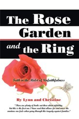 The Rose Garden and the Ring: Faith in the Midst of Unfaithfulness - eBook