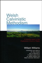 Welsh Calvinistic Methodism: A Historical Sketch of the Presbyterian Church of Wales