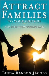 Attract Families to Your Church and Keep Them Coming Back - eBook