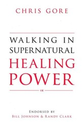 Walking in Supernatural Healing Power - eBook