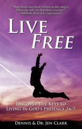 Live Free: Discover the Keys to Living in God's Presence 24/7 - eBook