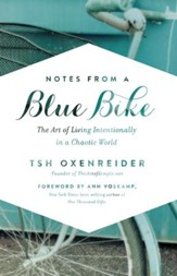 Notes from a Blue Bike: The Art of Living Intentionally in a Chaotic World - eBook