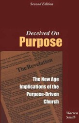 Deceived on Purpose: The New Age Implications of the Purpose-Driven Church - Slightly Imperfect