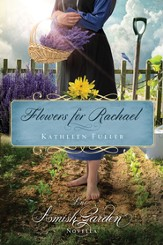Flowers for Rachael: An Amish Garden Novella - eBook
