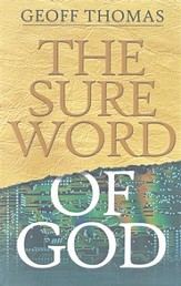 The Sure Word Of God: The Grass Withers And The Flowers Fall, But The Word Of God Stands Forever