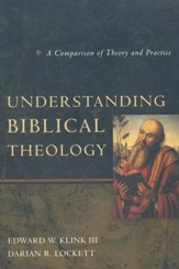 Understanding Biblical Theology: A Comparison of Theory and Practice