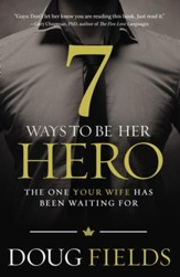 7 Ways to Be Her Hero: The One She's Been Waiting For - eBook