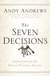 The Seven Decisions: Understanding the Keys to Personal Success - eBook