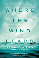 Where the Wind Leads: A Refugee Family's Miraculous Story of Loss, Rescue, and Redemption - eBook