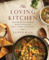 The Loving Kitchen: Downright Delicious Southern Recipes to Share with Family, Friends, and Neighbors - eBook