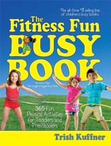 The Fitness Fun Busy Book: 365 Creative Games & Activities to Keep Your Child Moving and Learning - eBook