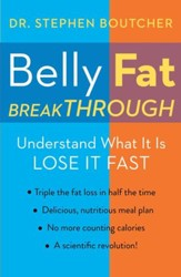 Belly Fat Breakthrough: Understand What It Is and Lose It Fast - eBook