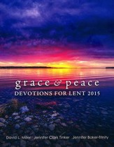 Grace & Peace: Devotions for Lent 2015
