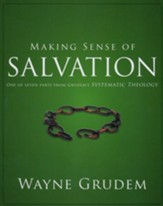 Making Sense of Salvation: One of Seven Parts from Grudem's Systematic Theology - Slightly Imperfect