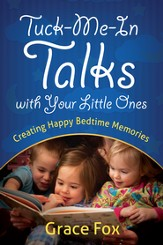 Tuck-Me-In Talks with Your Little Ones: Creating Happy Bedtime Memories - eBook