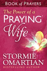 Power of a Praying Wife Book of Prayers, The - eBook