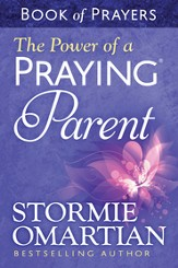Power of a Praying Parent Book of Prayers, The - eBook